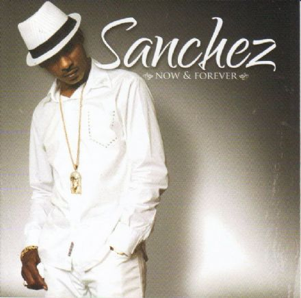 Sanchez - Now & Forever (VP) CD